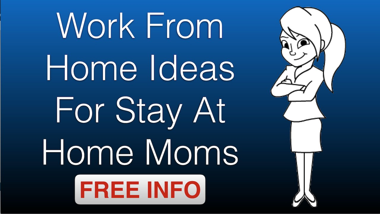 Work From Home Ideas For Stay At Home Moms Youtube