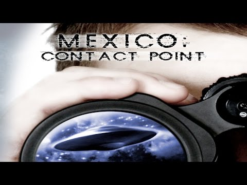 UFOs - Mexico Contact Point and the UFO Vigilantes - FEATURE FILM