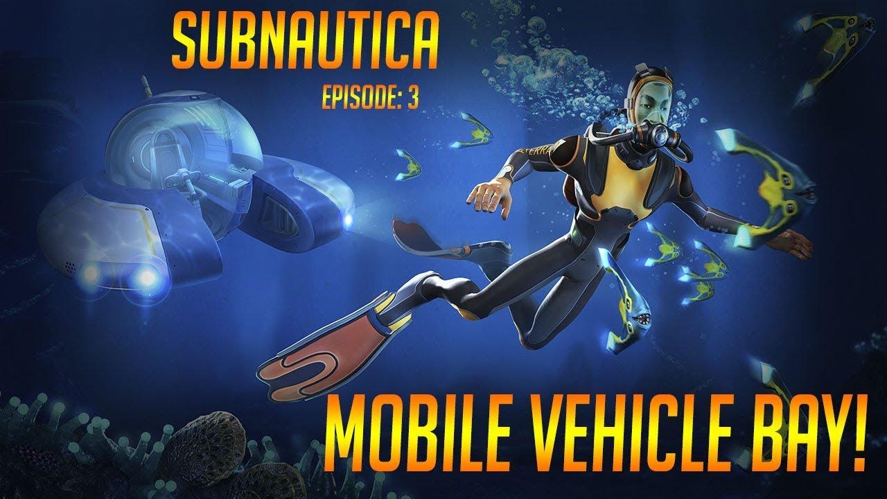 Mobile Vehicle Bay Subnautica Ep 3 Youtube
