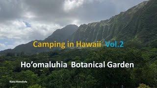 Camping in Hawaii Vol.2 Ho'omaluhia botaฑical garden