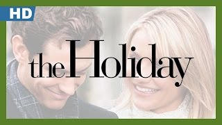 The Holiday (2006) Trailer