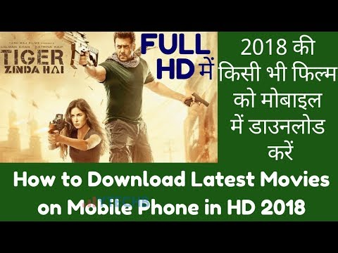 How To Download Latest Movies On Mobile Phone In HD 2018
