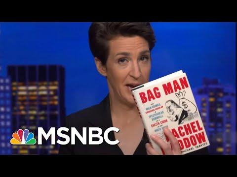 Bag Man Book Excerpt: How To Smear A Legitimate Investigation | Rachel Maddow | MSNBC
