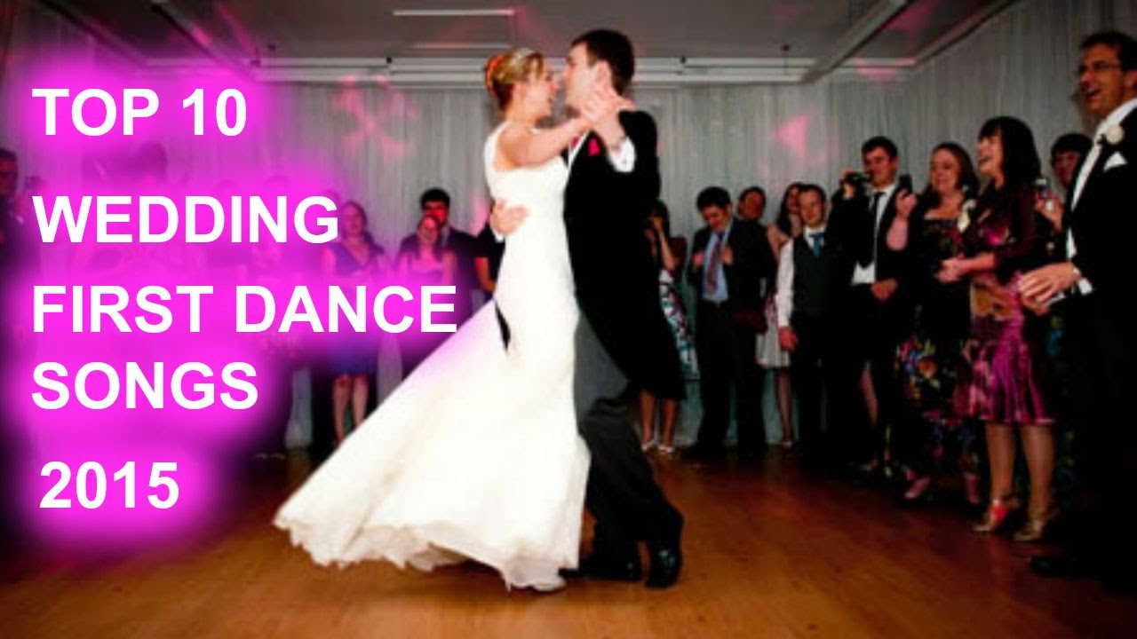 Top 10 Wedding First Dance Songs 2015