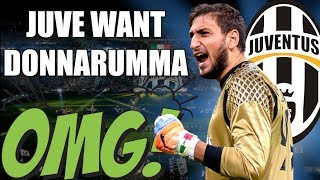 JUVENTUS TRYING TO SIGN GIGIO DONNARUMMA | Serie A Transfer News
