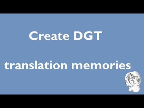 How to create DGT translation memories