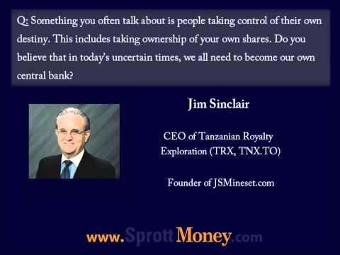 Ask the Expert - Jim Sinclair - Sprott Money News