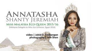 Miss Malaysia Eco Queen 2015/16 - Annatasha Shanty