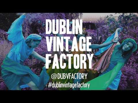 Dublin Vintage Factory