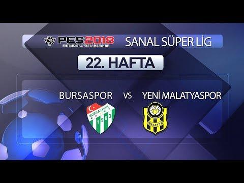 Bursaspor - Yeni Malatyaspor | PES 2018 Sanal Süper Lig 22. Hafta