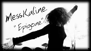 Messkaline - Epigone