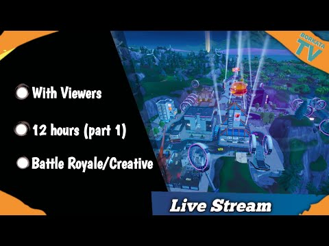 🔴 12H FORTNITE STREAM - Viewer games / Zone Wars. SaC: borkata-btw (!loots, !donate, !discord)