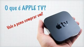 O que é Apple TV? Vale a Pena Comprar ?