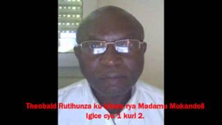 Theobald Rutihunza ku iyicwa rya Anne-Marie Mukandoli no ku itekinika rya FPR-Inkotanyi (1)