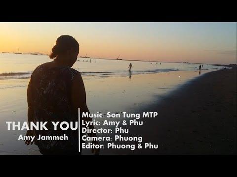 Thank you  -  Amy Jammeh (Chắc ai đó sẽ về English version)