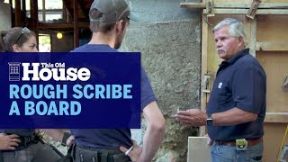 How to Rough Scribe a Board | This Old House