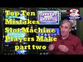 "Top 10 Mistakes Slot Machine Players Make with Mike ""Wizard of Odds"" Shackleford - part two"
