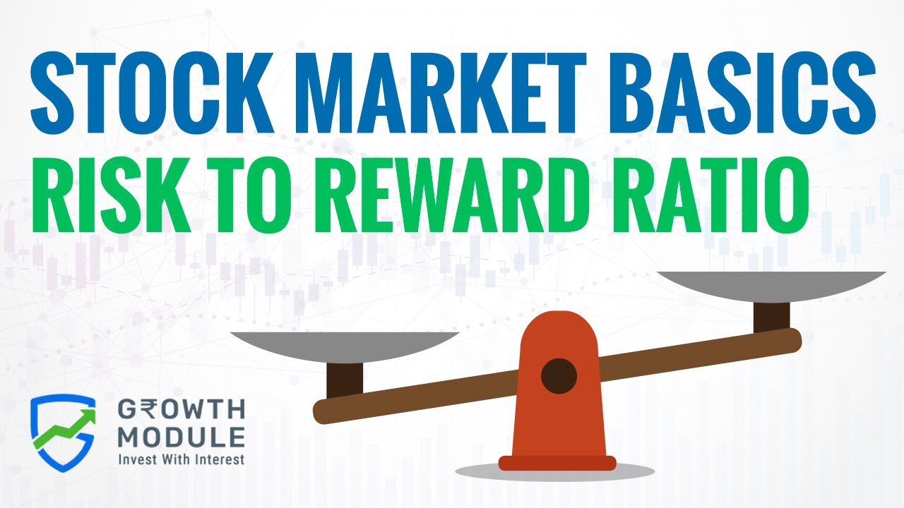 Stock Market Basics - Risk To Reward Ratio (Part 24) | Growth Module