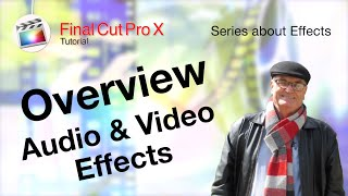 Overview of how to edit, add and remove Effects - 🎬 Training Final Cut 10.4.10