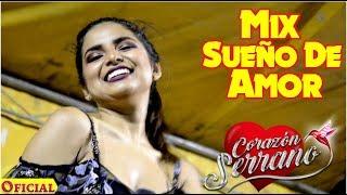 Mix Sueño De Amor - Corazón Serrano [ Concierto En Tambogr...