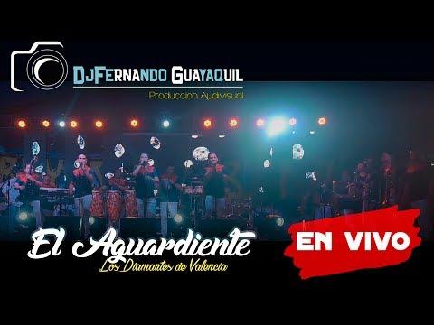 El Aguardiente Los Diamantes De Valencia En Vivo HD