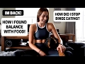 How I Found My Balance With FOOD! + BINGING & EATING JUNK!