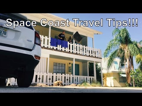 Cape Canaveral & Space Coast Travel Tips!  :0085: