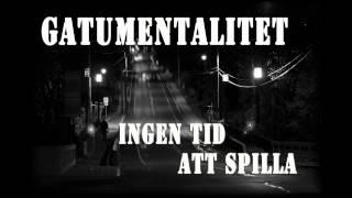 Gatumentalitet - Ingen tid att spilla (Official audio)