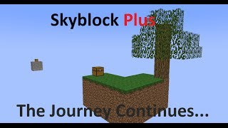 Minecraft: Skyblock Plus, The Journey Continues...- 100 Sub Special! [Download in Description!]
