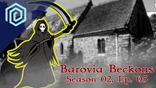 "Barovia Beckons | Season 02 Episode 05 | ""The reaper does not listen to the harvest."""