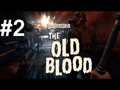 Wolfenstein: The Old Blood - Let's Play Part 2: Den of Wolves [Uber]