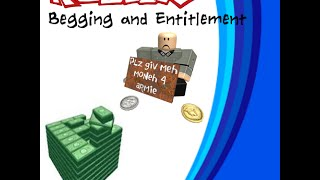 Roblox | Begging and Entitlement