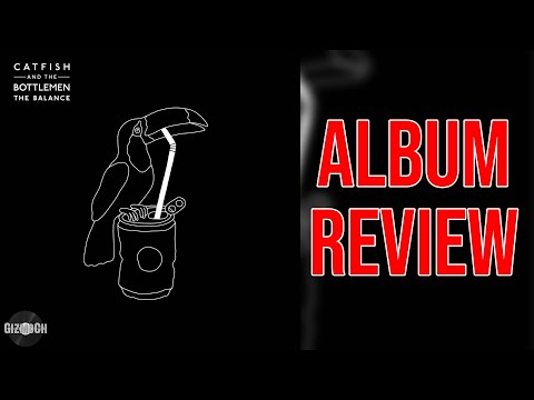 Catfish And The Bottlemen - The Balance (Album Review) | GizmoCh