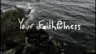 Your Faithfulness | Brian Doerksen | Official Lyric Video