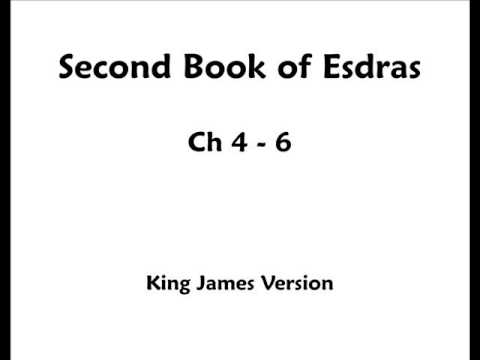 2 Esdras - Part 2 - Chapter 4 - 6 Audio Bible KJV