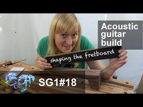 SuGar SG1 acoustic guitar build part 18: Shaping the fretboard