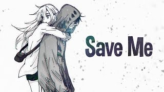 Nightcore - Save Me (Lyrics)