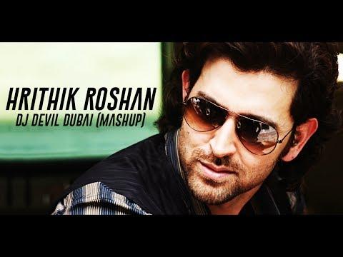 Hrithik Roshan - 2017 Mashup - DJ Devil (Dubai)