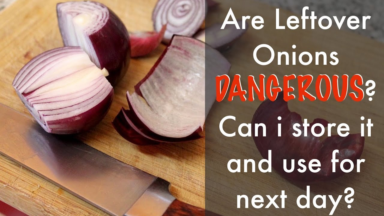 Is It Dangerous To Cut Onions A Day Before Cooking Them Left Over Cut Onions Become Toxic Youtube