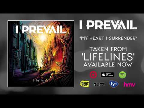 I Prevail  My Heart I Surrender
