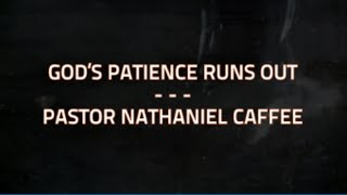God's Patience runs out