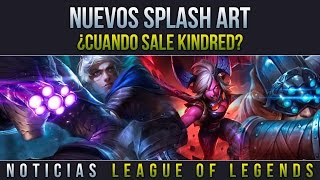 Actualizaciones de Splash Art + Demon Vi - ¿Cuando sale Kindred? | Noticias LOL