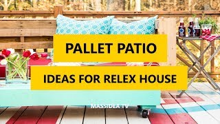 45+ Best Pallet Patio Design Ideas for Relex House 2018