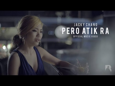 Jacky Chang - Pero Atik Ra (Official Music Video)