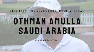 Saudi International Round One: Othman Amulla