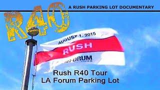 Rush R40 - LA Forum - 'Parking Lot' Documentary - Part 2