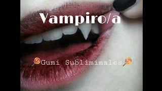 Ser vampiro/a �Subliminal�Pedido