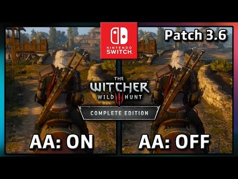 The Witcher 3 For Nintendo Switch | (Patch 3.6) New Settings And Anti-aliasing Comparison
