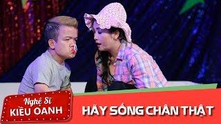 Hãy Sống Chân Thật - Kiều Oanh ft. NSƯT Hoàng Nhất, Bảo Khương, Ni Ni, Lê Như, Duy Phong.