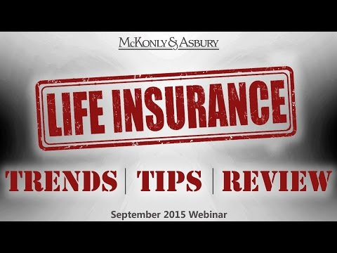 McKonly & Asbury Webinar: Life Insurance Trends, Tips, and Review